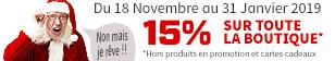 -15% avec le code 15NOEL (*hors promotions et cartes cadeaux)